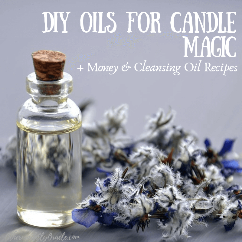 DIY Oils for Candle Magic: Money Oil Recipe, Cleansing Oil and Tips