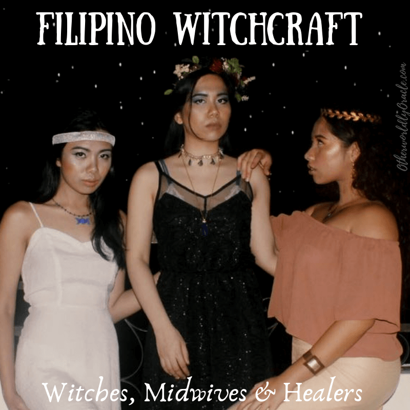 Witchcraft in the Philippines: Filipino Witches, Folk Healers and More