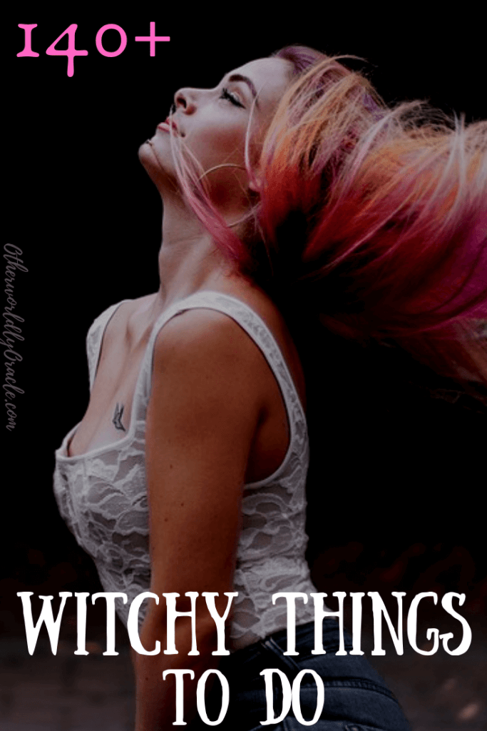 140+ SUPER Witchy Things to Do Any time!