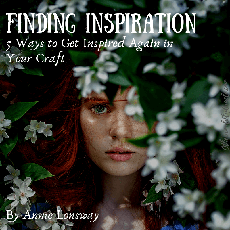 Feeling Un-inspired? 5 Ways to Find Inspiration in Your Craft