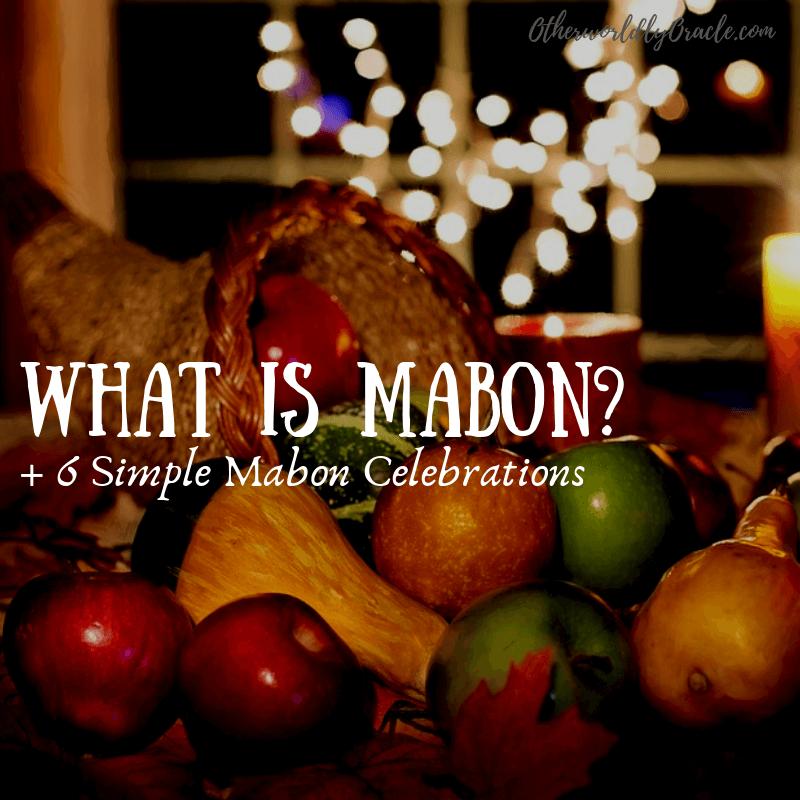 What is Mabon? Autumn Equinox Basics + 6 Simple Mabon Celebrations