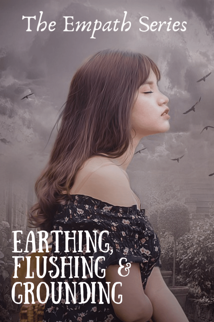 The Empath Series by Allorah Rayne: Earthing Therapy, Flushing and Grounding Yourself