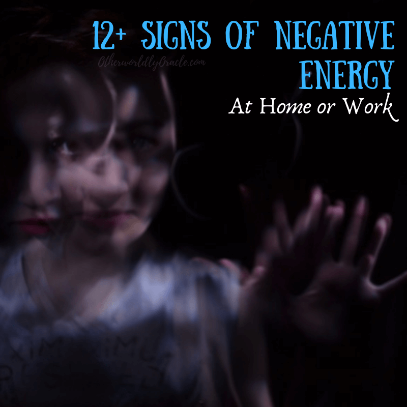 12+ Signs of NEGATIVE Energy In a House or Workplace Plus How to Get Rid of It!