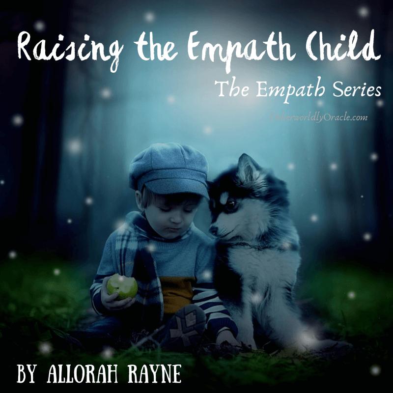 The Empath Series: Raising an Empath Child