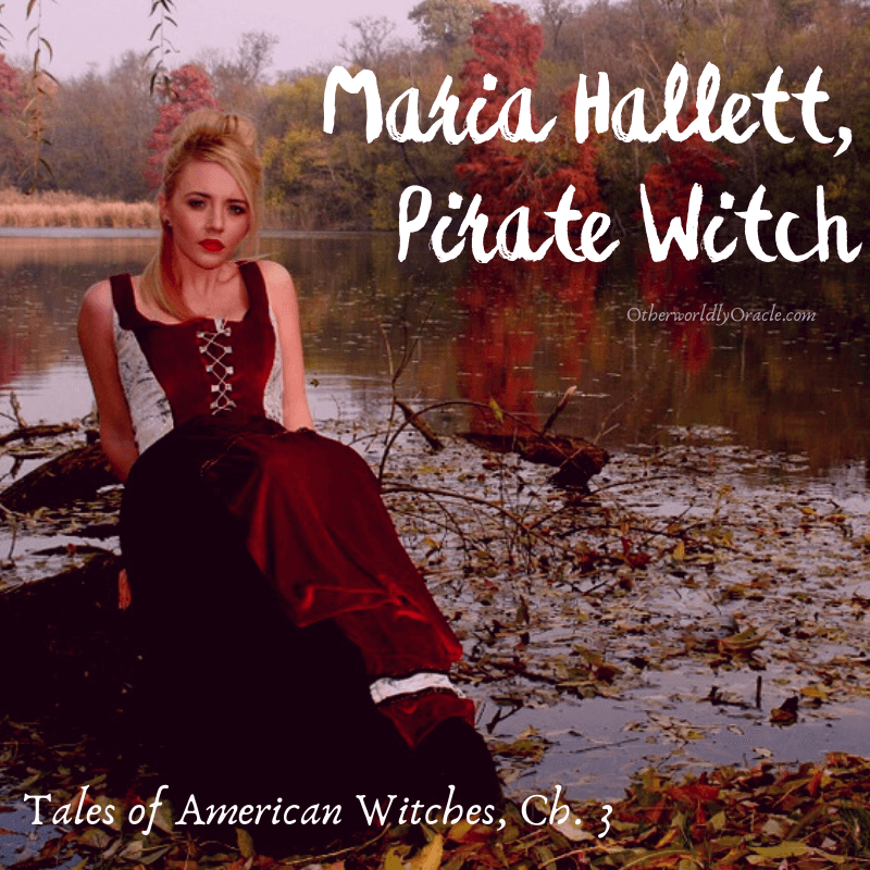 Tales of American Witches: Maria Hallet, Pirate Witch Ch. 3