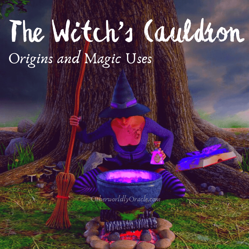The Witch's Cauldron: Origins, Magical Uses and How to Use One Today