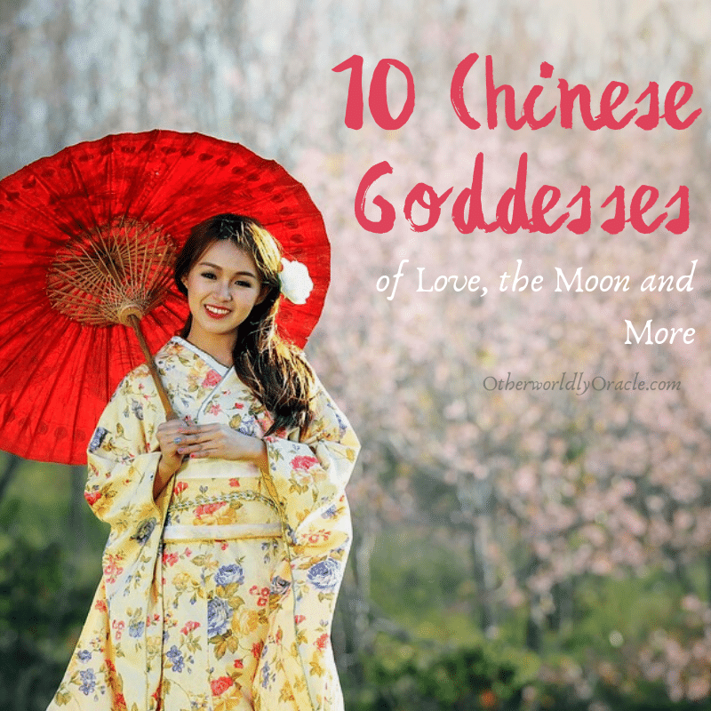 Chinese Goddesses: 10 for Love, The Moon and More