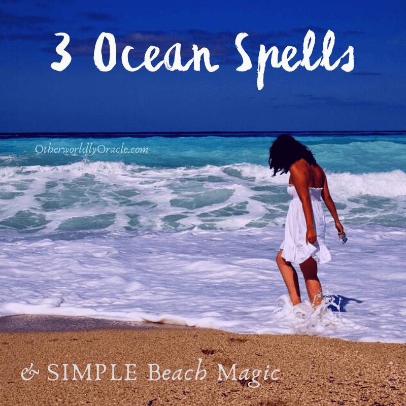 3 Ocean Spells and SIMPLE Beach Magic Rituals, Charms, Etc.