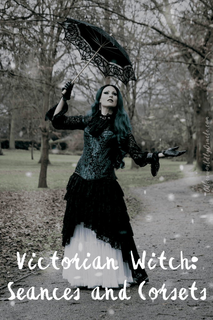 Victorian Witchcraft: Spirits, Seances and How to Enchant a Corset!