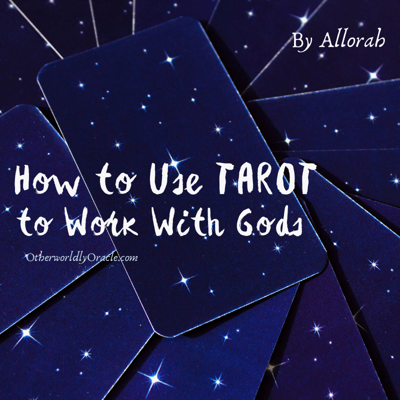 How to Use Tarot to Work with Gods and Goddesses