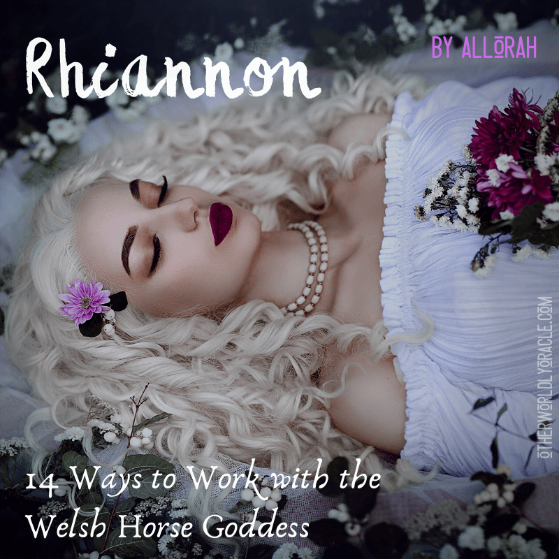 Rhiannon Goddess: 14 Ways to Work With the Goddess of Horses