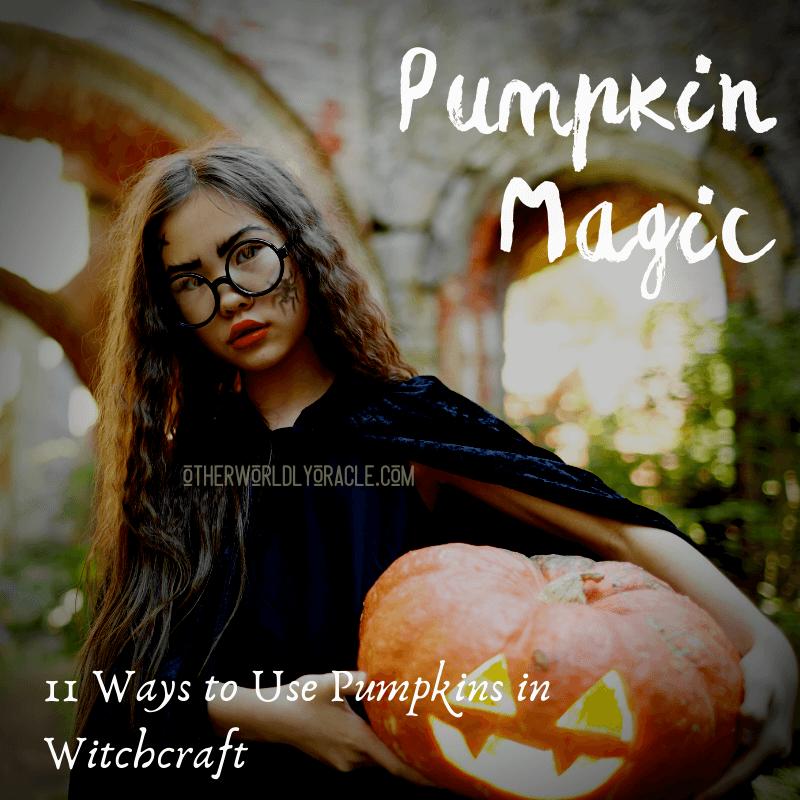 Pumpkin Magic: 11 Ways to Use Pumpkins in Witchcraft