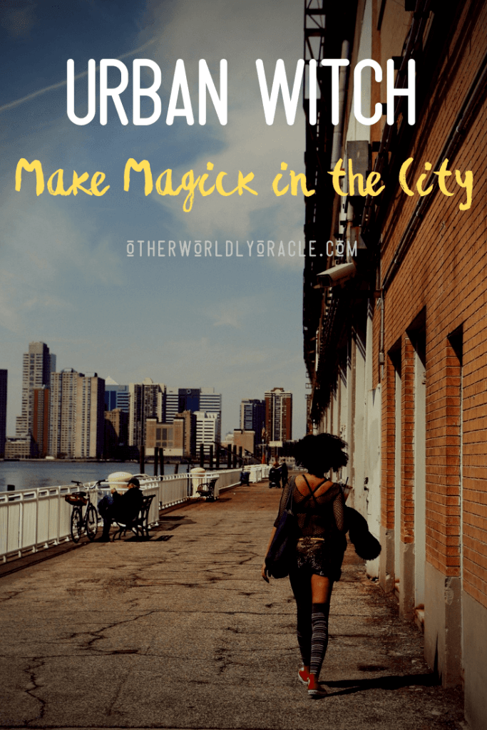 The City Witch: 10 Ways to Make Magick in Urban Places