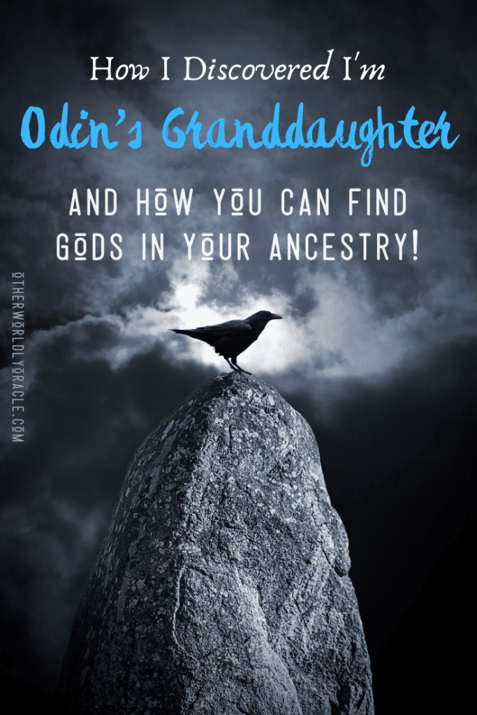 I Am Odin's Granddaughter: And How You Can Find Gods In Your Ancestry!