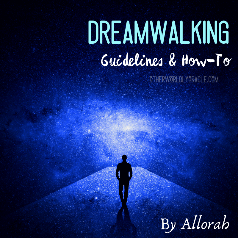 Dreamwalkers: What is a Dreamwalker, Guidelines and a Ritual