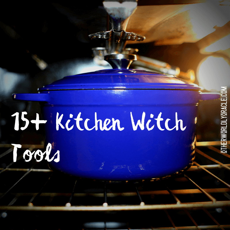 15+ Kitchen Witch Tools for the Pro Kitchen Magician