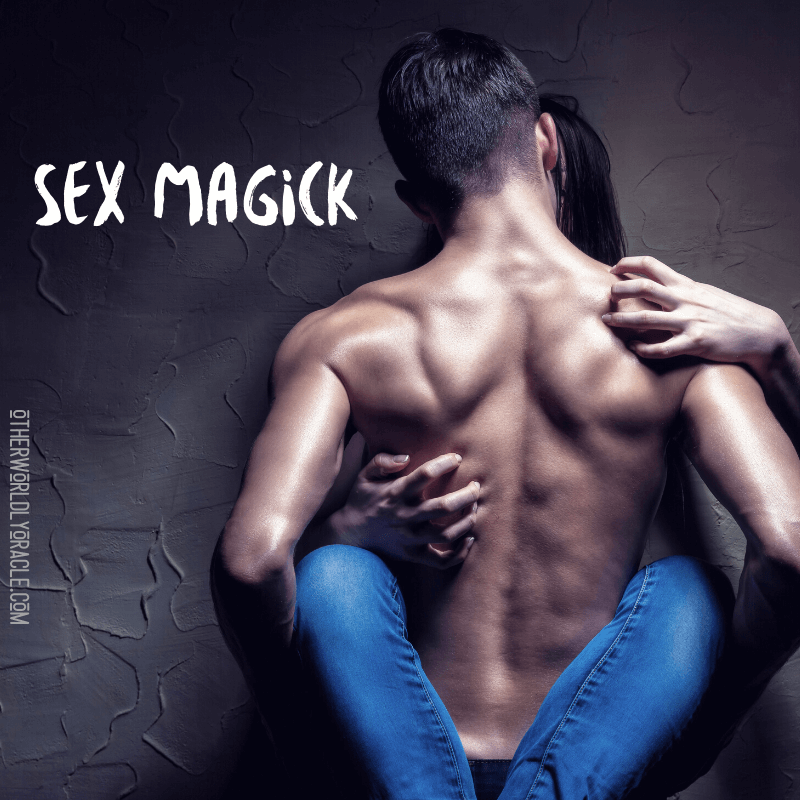 SEX Magick: How to Harness Your Bang for Spells for Bella Donna Members Only