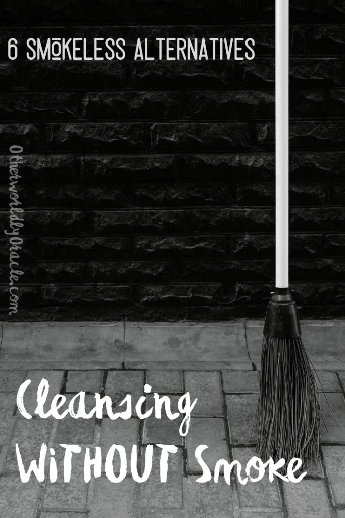 6 Smokeless Cleansing Alternatives