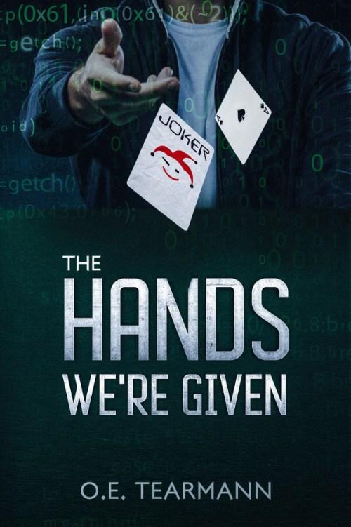 The Hands We're Given - O.E. Tearmann