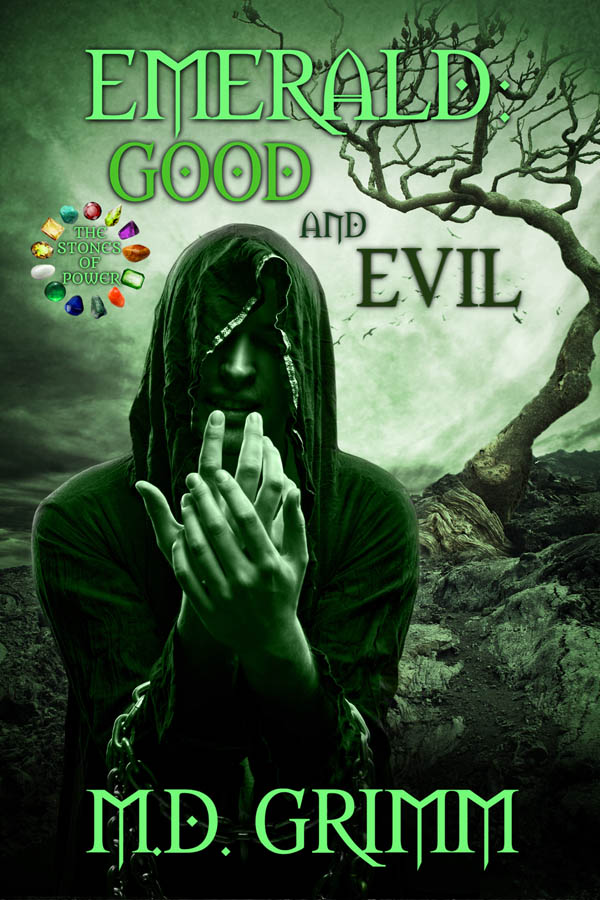 Emerald Good and Evil - The Stones of Power series