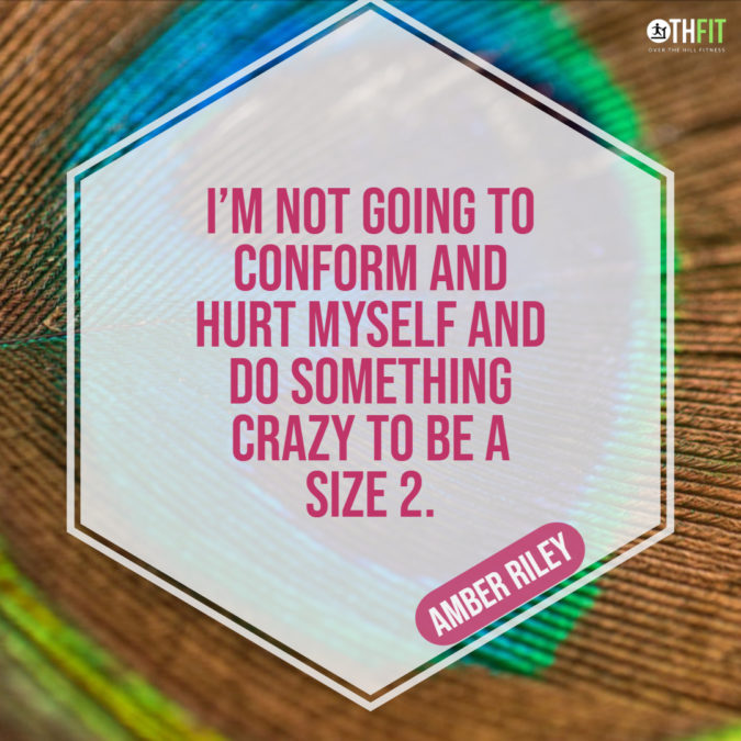 I'm not going to conform and hurt myself and do something crazy to be a size 2.  – Amber Riley