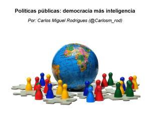 Políticas públicas: democracia más inteligencia | Por: Carlos Miguel Rodrigues (@Carlosm_rod)
