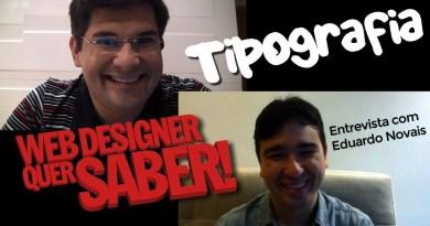 O Web Designer quer saber entrevista com o prof. Eduardo Novais