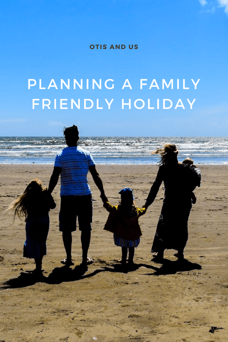 planning a family friendly holiday