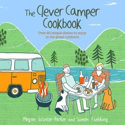 Campervan cooking – The Clever Camper Cookbook plus GIVEAWAY