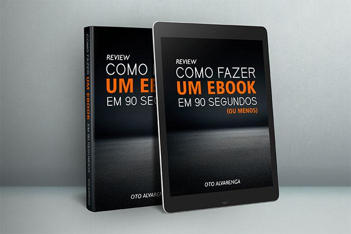 Como fazer um ebook em 90 segundos - Oto Alvarenga