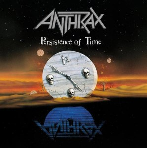 ANTHRAX_persistence_of_time