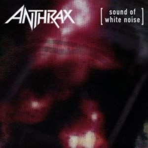 ANTHRAX_sound_of_white_noise