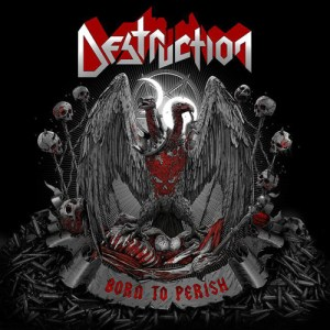 DESTRUCTION_BorntoPerish