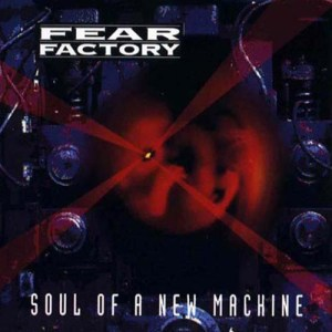 FEAR_FACTORY_Soul_of_a_New_Machine