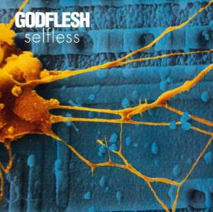 GODFLESH_Selfless