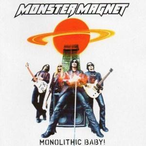 MONSTER_MAGNET_Monolithic_Baby!