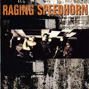 RAGING_SPEEDHORN_Raging_Speedhorn