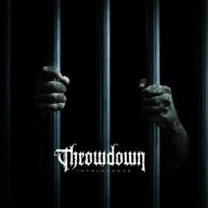 THROWDOWN_Intolerance