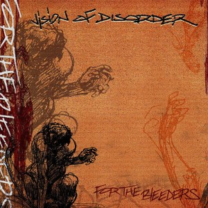 VISION_OF_DISORDER_For_the_Bleeders