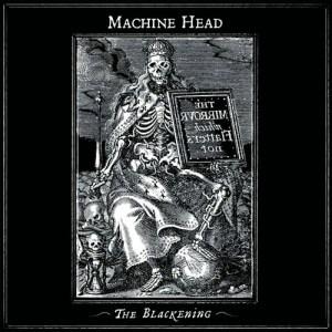 MACHINE_HEAD_The_Blackening