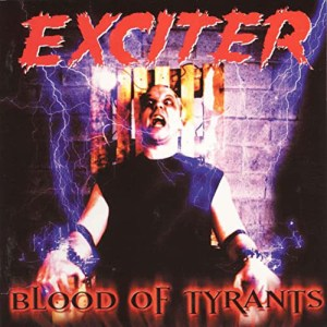 EXCITER_Blood_of_Tyrants