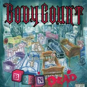BODY_COUNT_Born_Dead