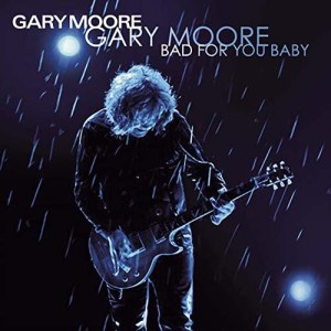 GARY_MOORE_Bad_for_You_Baby