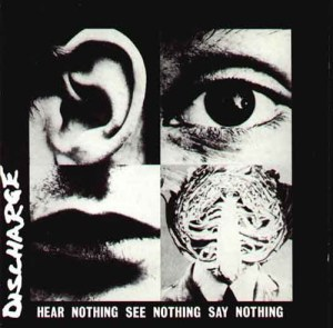 DISCHARGE_Hear Nothing See Nothing Say Nothing