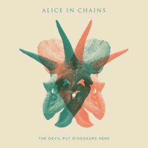 ALICE_IN_CHAINS_The Devil_Put_Dinosaurs_Here