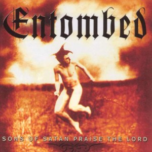 ENTOMBED_Sons_of_Satan_Praise_the_Lord