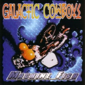 GALACTIC_COWBOYS_Machine_Fish
