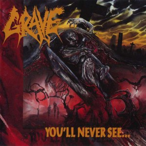 GRAVE_Youll_Never_See