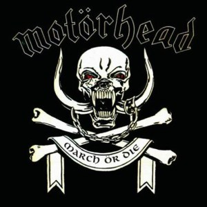 MOTÖRHEAD_March_ör_Die