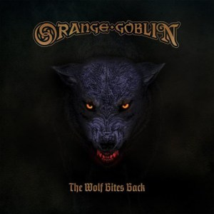 ORANGE_GOBLIN_The_Wolf_Bites_Back